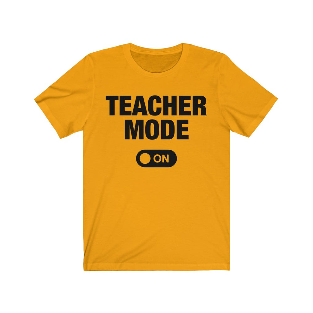 (Soft Unisex Bella) Teacher Mode On (black) Back to School