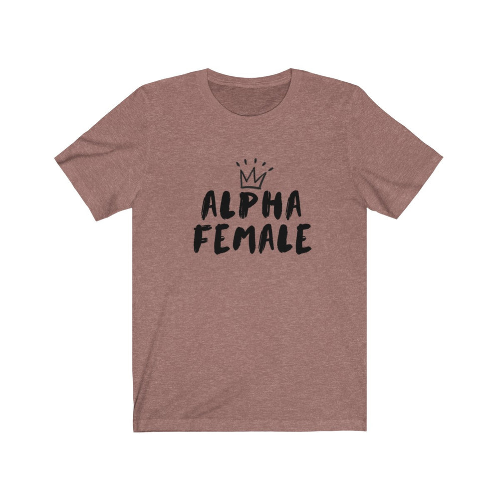 (Soft Unisex Bella) Alpha Female