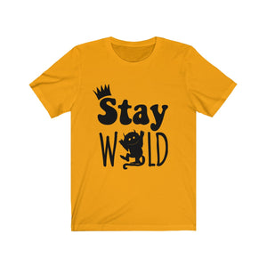 (Soft Unisex Bella) Stay Wild
