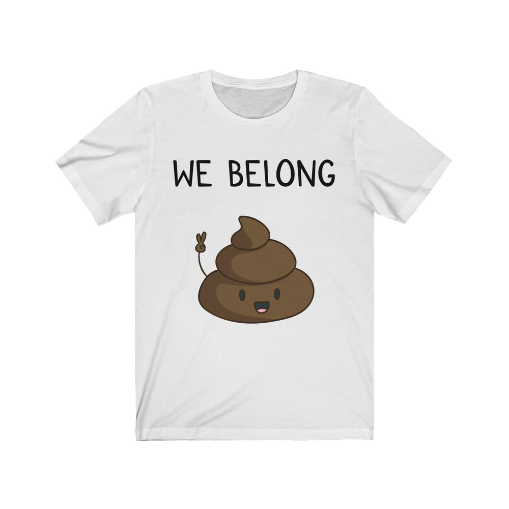 (Soft Unisex Bella) We Belong Together Matching Sets - Poop
