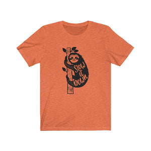 (Soft Unisex Bella) Slow It Down Sloth-T-Shirt-Ellas-Canvas-DesIndie