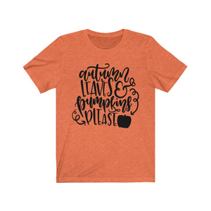 (Soft Unisex Bella) Autumn Leaves Pumpkins Please