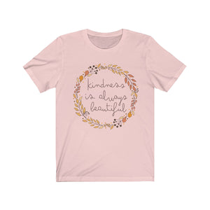 (Soft Unisex Bella) Kindness is Always Beautiful Autumn Wreath-T-Shirt-Ellas-Canvas-DesIndie