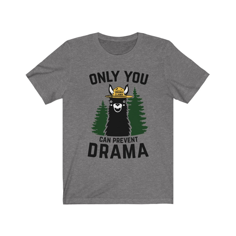 (Soft Unisex Bella - Other Colors) The Original Only You Can Prevent Drama Parody