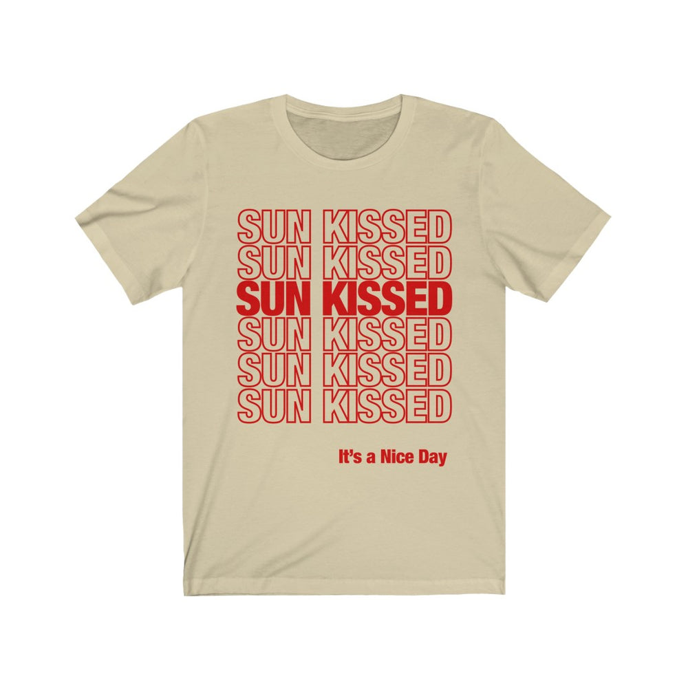 (Soft Unisex Bella) Sun Kissed It's a Nice Day