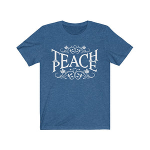(Soft Unisex Bella) Teach Peace Teacher Inspired