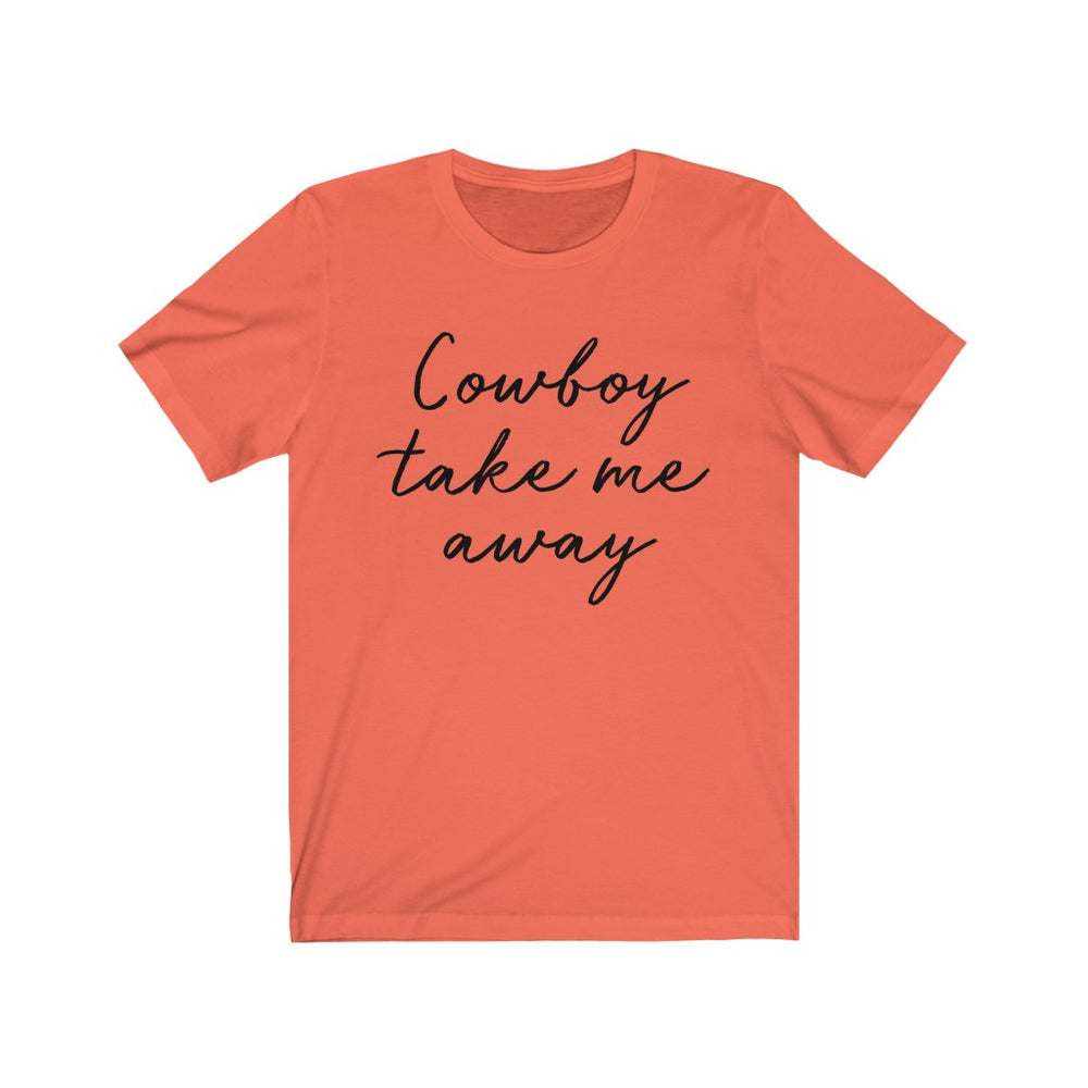 (Soft Unisex Bella - Other Colors) Cowboy Take Me Away