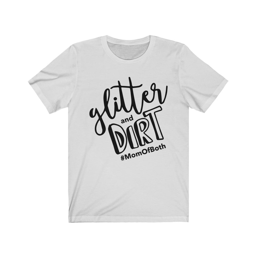 (Soft Unisex Bella) glitter and DIRT #momofboth