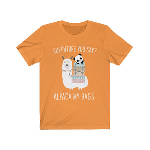 (Soft Unisex Bella - Other Colors) Adventure You Say? I'll Pack My Bags Alpaca My Bags