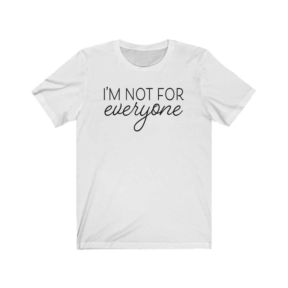 (Soft Unisex Bella) I'm Not For Everyone