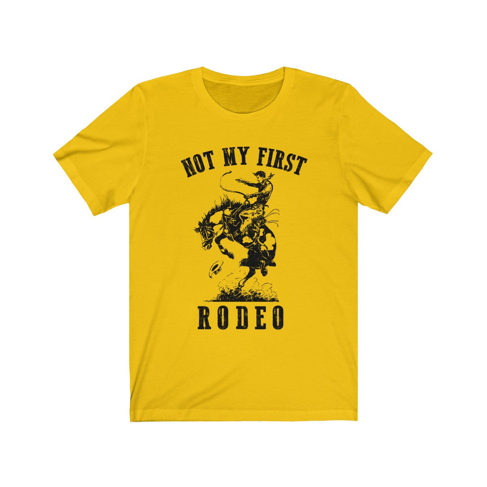 (Soft Unisex Bella) Not My First Rodeo