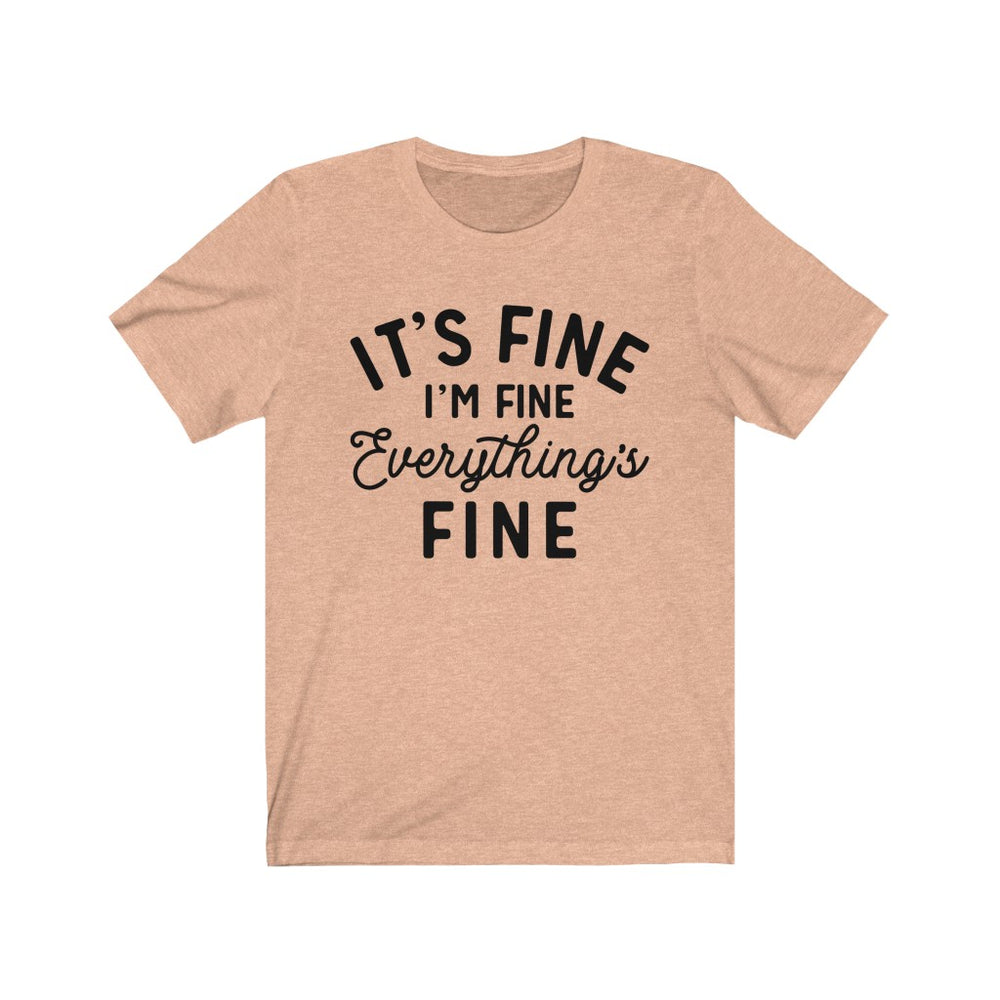 (Soft Unisex Bella) It's Fine I'm Fine Everything's Fine