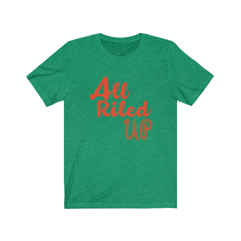 (Soft Unisex Bella) All Riled Up