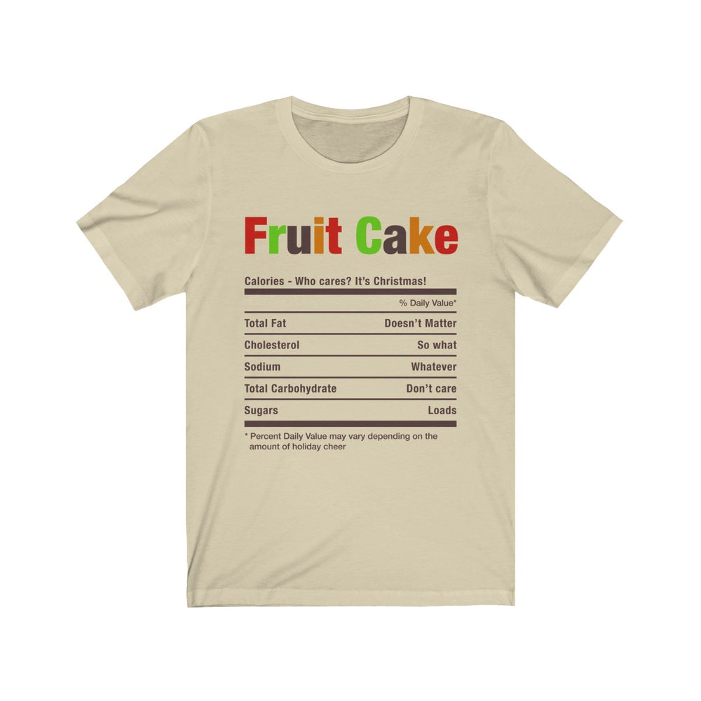 (Soft Unisex Bella) Funny Christmas Nutritionals - Fruit Cake