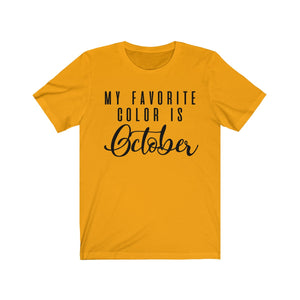 (Soft Unisex Bella) My Favorite Color is October-T-Shirt-Ellas-Canvas-DesIndie