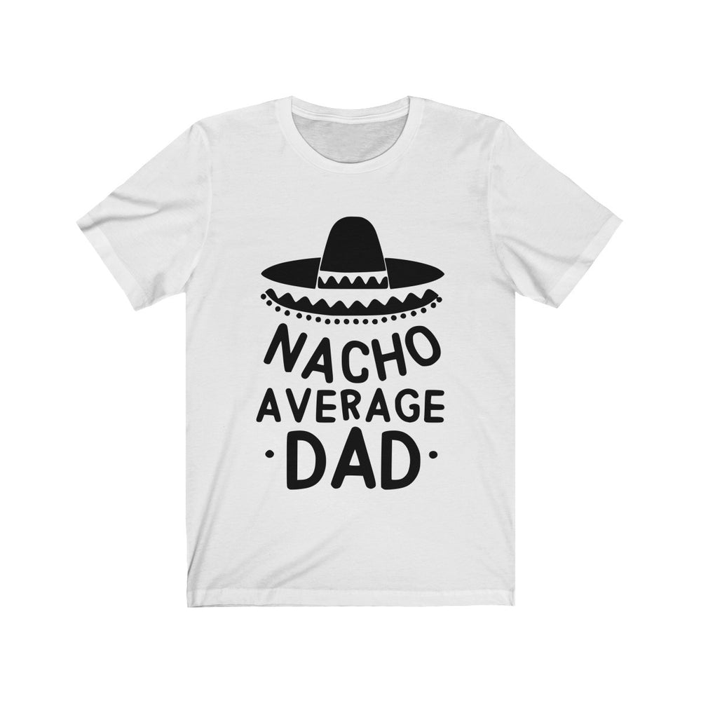(Soft Unisex Bella) Nacho Average Dad