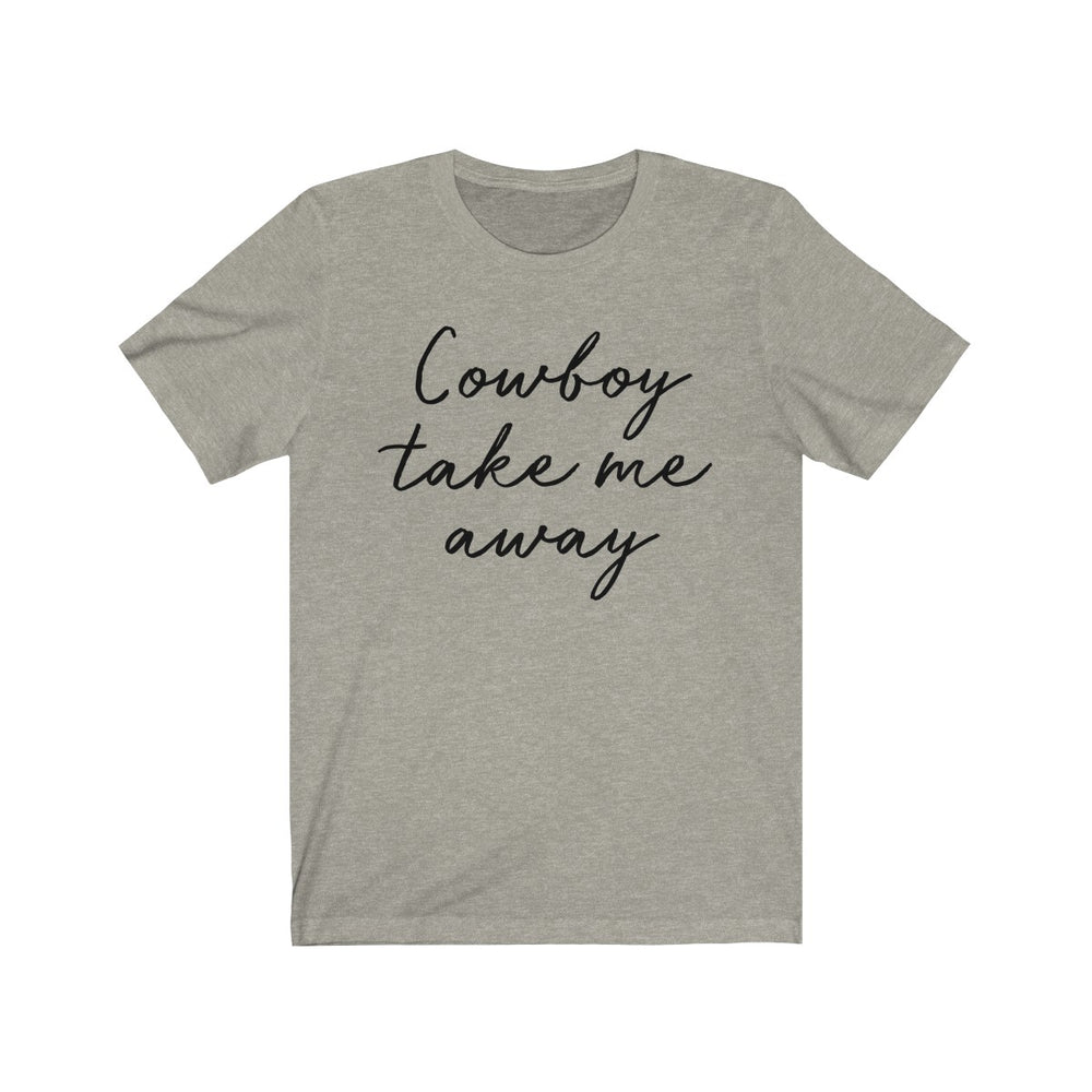 (Soft Unisex Bella) Cowboy Take Me Away