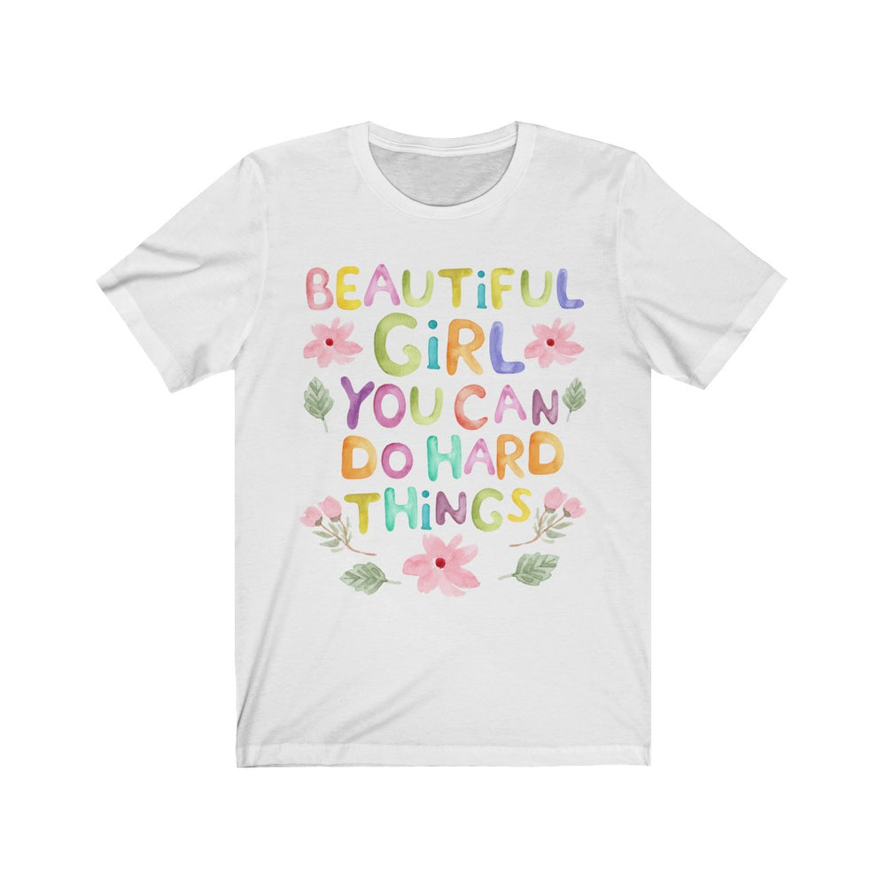 (Soft Unisex Bella) Beautiful Girl You Can Do Hard Things