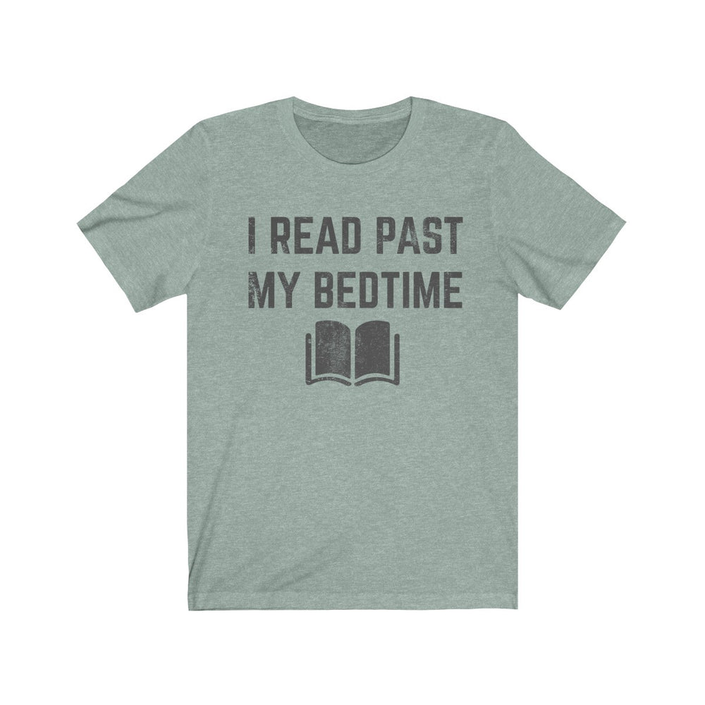 (Soft Unisex Bella - Other Colors) I Read Past My Bedtime