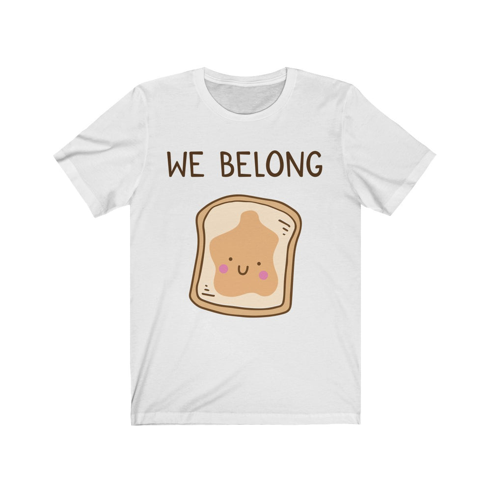 (Soft Unisex Bella) We Belong Together Matching Sets - Peanut Butter Bread Slice