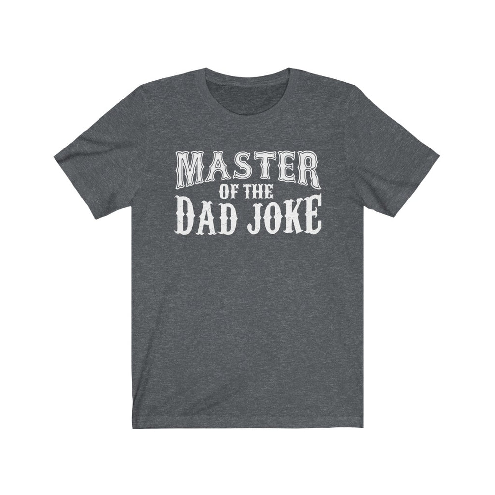(Soft Unisex Bella) Master of the Dad Joke