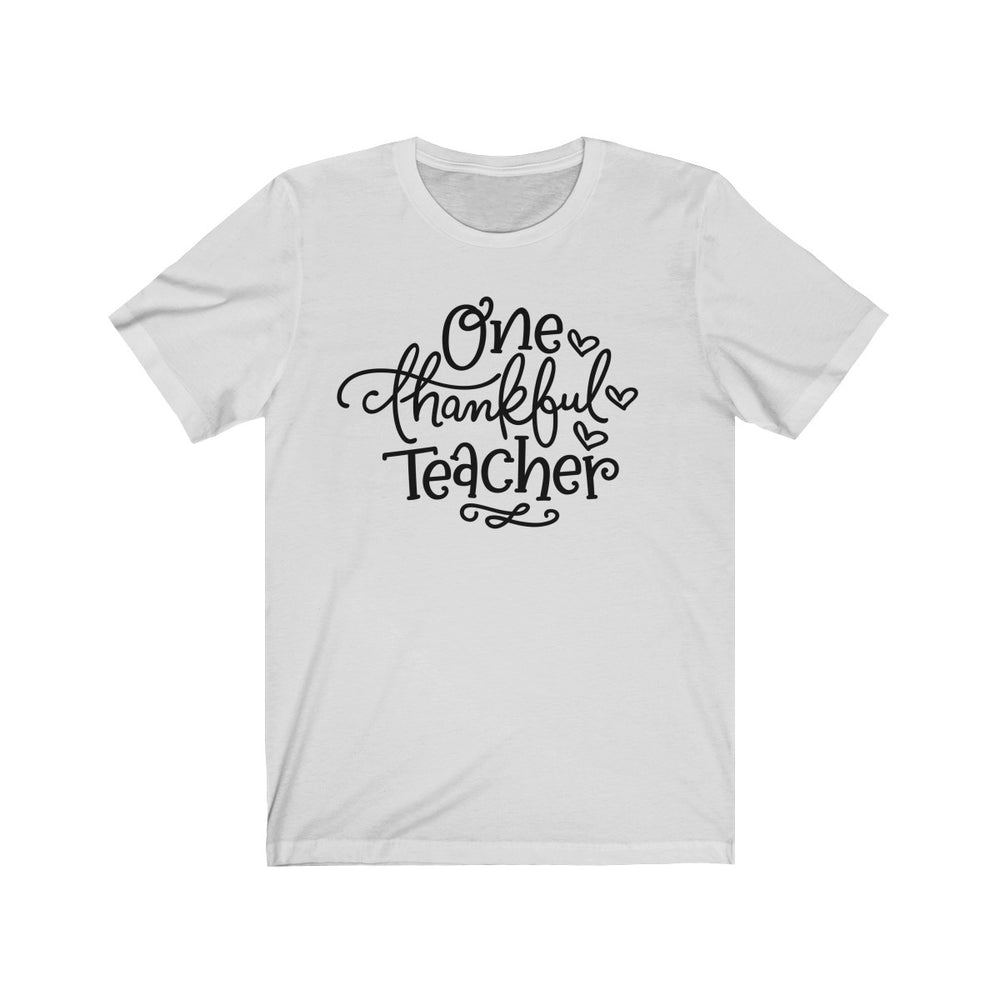 (Soft Unisex Bella) One Thankful Teacher