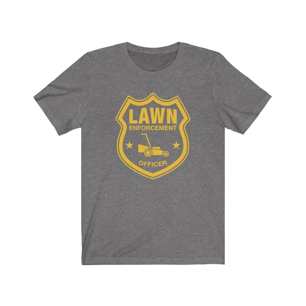 (Soft Unisex Bella) Lawn Enforcement Officer