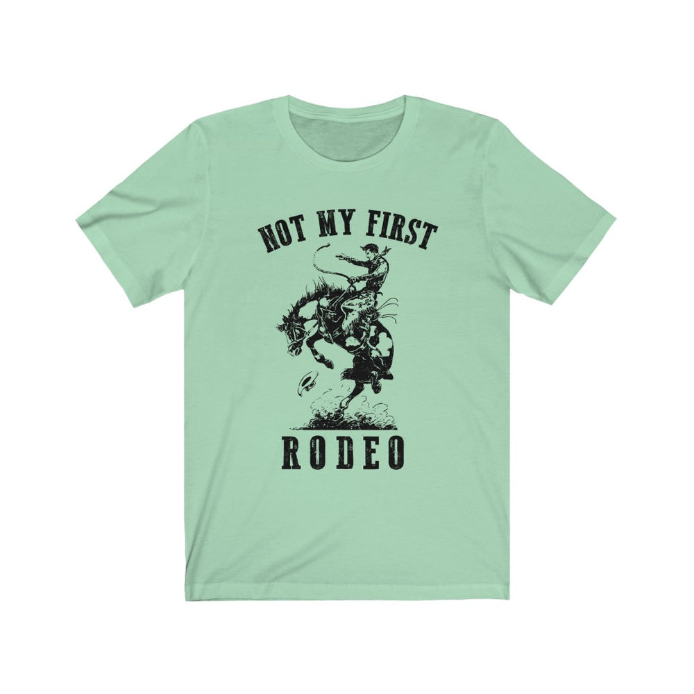 (Soft Unisex Bella - others) Not My First Rodeo