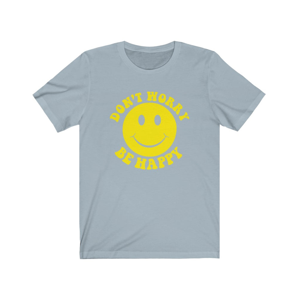 (Soft Unisex Bella) Don't Worry Be Happy