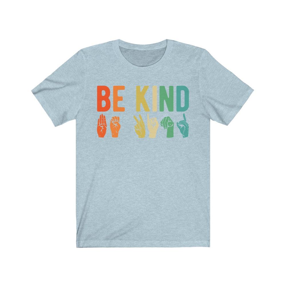 (Soft Unisex Bella) Be Kind in Sign Language Hands