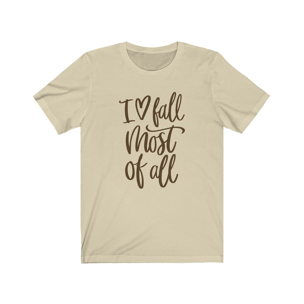 (Soft Unisex Bella) I Love Fall Most of All-T-Shirt-Ellas-Canvas-DesIndie