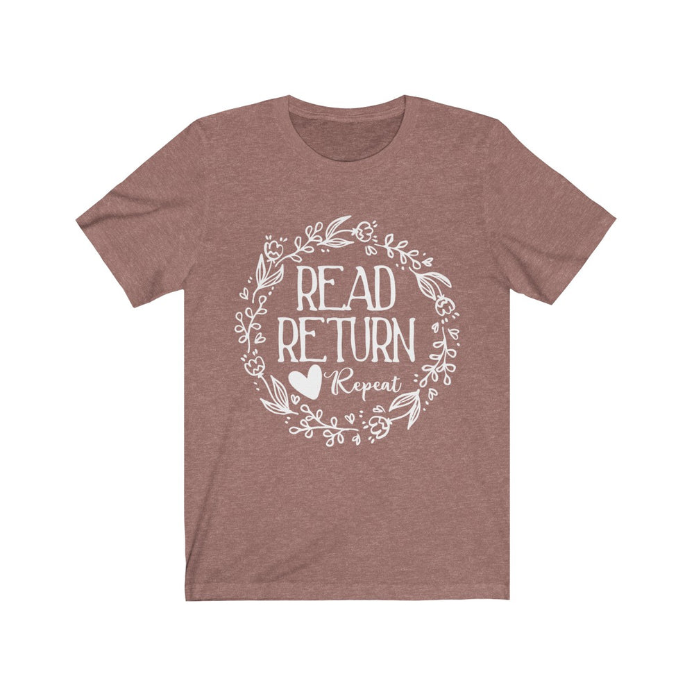(Soft Unisex Bella) Read Return Repeat