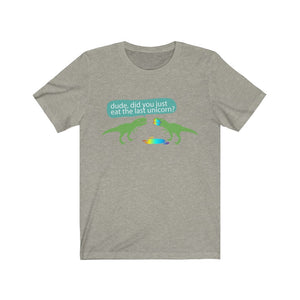 (Soft Unisex Bella) Dude T-Rex Ate Last Unicorn Rainbow Blood
