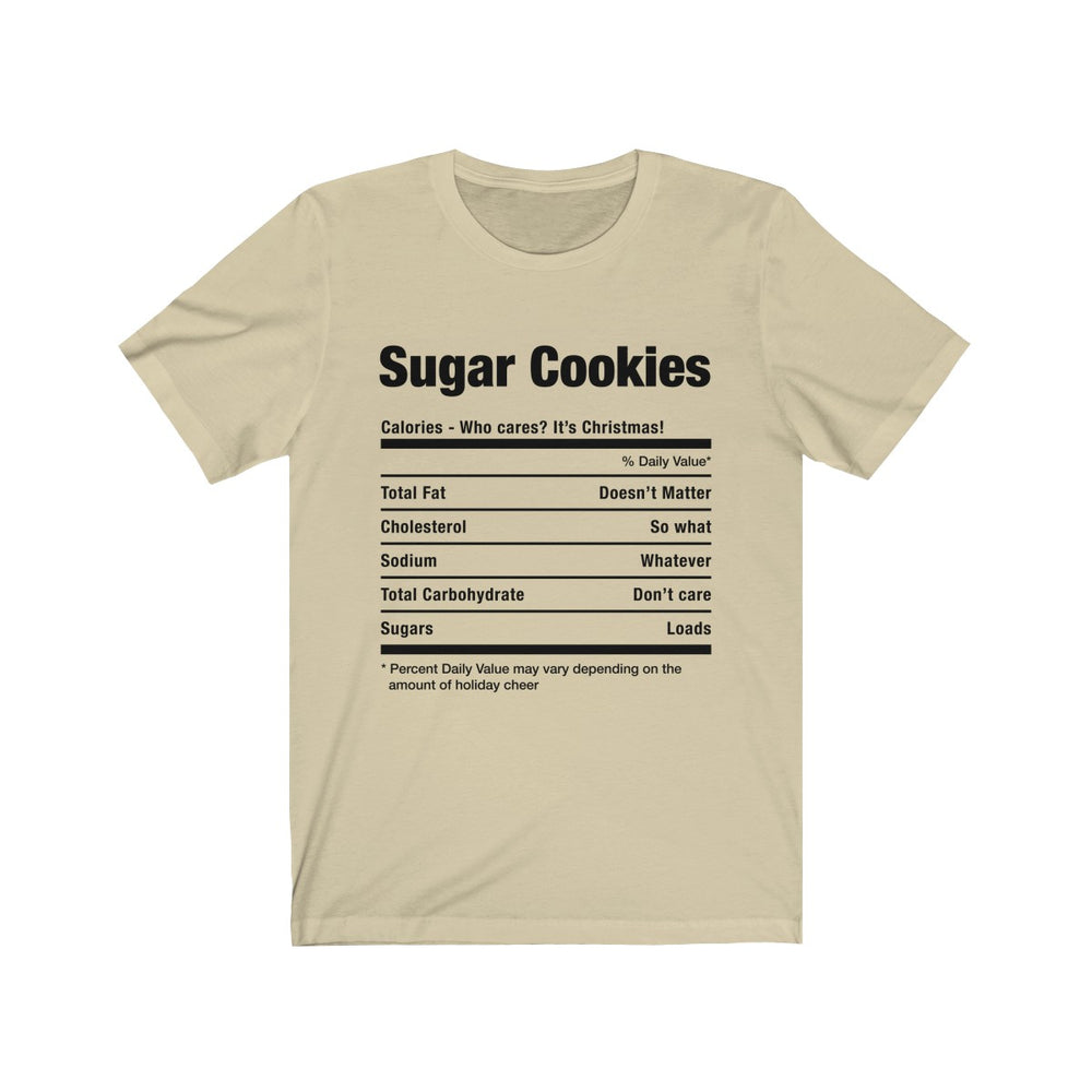 (Soft Unisex Bella) Funny Christmas Nutritionals - Sugar Cookies