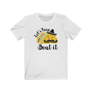 (Soft Unisex Bella) Let's Taco (talk) Bout (about) it-T-Shirt-Ellas-Canvas-DesIndie