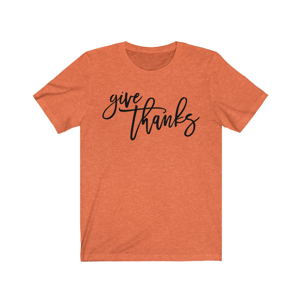 (Soft Unisex Bella) Give Thanks Cursive