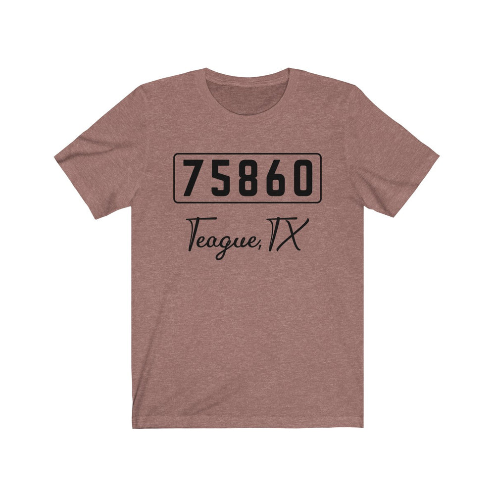 (Soft Unisex Bella) Zipcode City Name - Teague, TX 75860