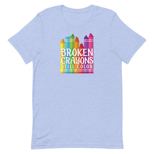 Broken Crayons Still Color T-shirt