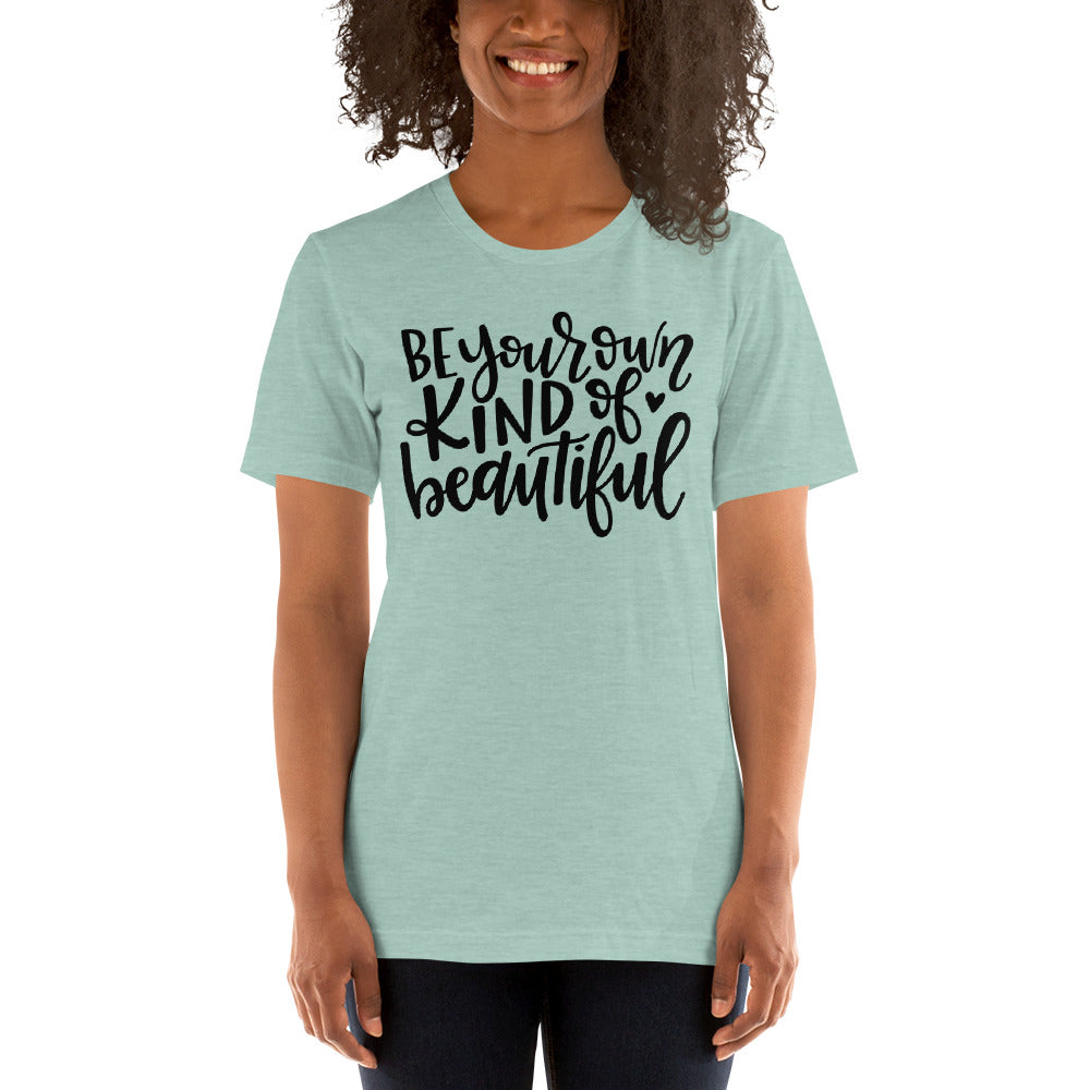 (Soft Unisex Bella - Heather Deep Teal, Orchid, Dusty Blue, Forest) Be Your Own Kind of Beautiful