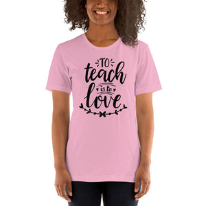 (Soft Unisex Bella) To teach is to Love
