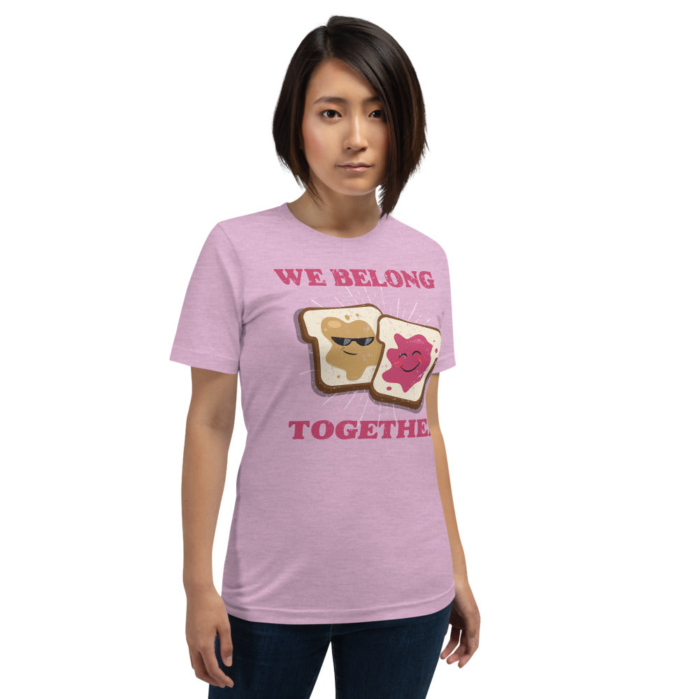 (Soft Unisex Bella - Lilacs) We Belong Together like Peanut Butter & Jelly