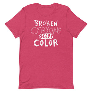 Broken Crayons Still Color T-shirt 3