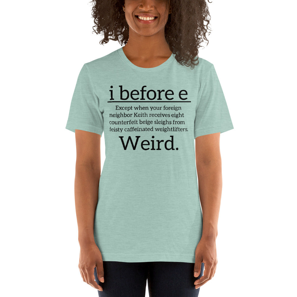 (Soft Unisex Bella) i Before e Weird