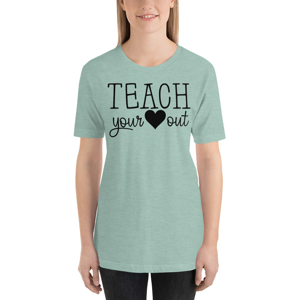 (Soft Unisex Bella - other colors) Teach Your Heart Out