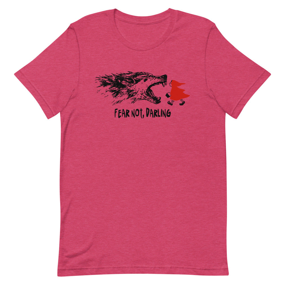 Fear Not Darling - Girl Power - Little Red Riding Hood T-shirt