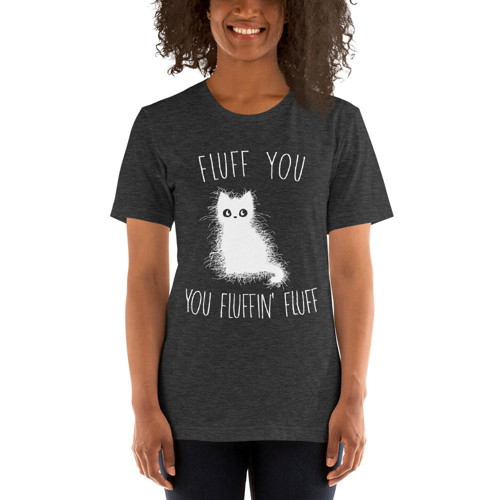 (Soft Unisex Bella - Other Colors) Fluff You You Fluffin' Fluff
