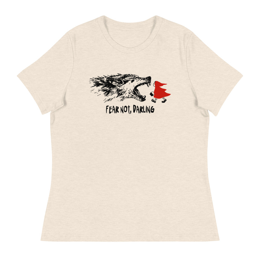 Fear Not Darling - Girl Power - Little Red Riding Hood Women's Relaxed T-Shirt