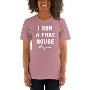 (Soft Unisex Bella - Heather Deep Teal, Orchid, Dusty Blue, Forest) I Run a Frat House #boymom (white)