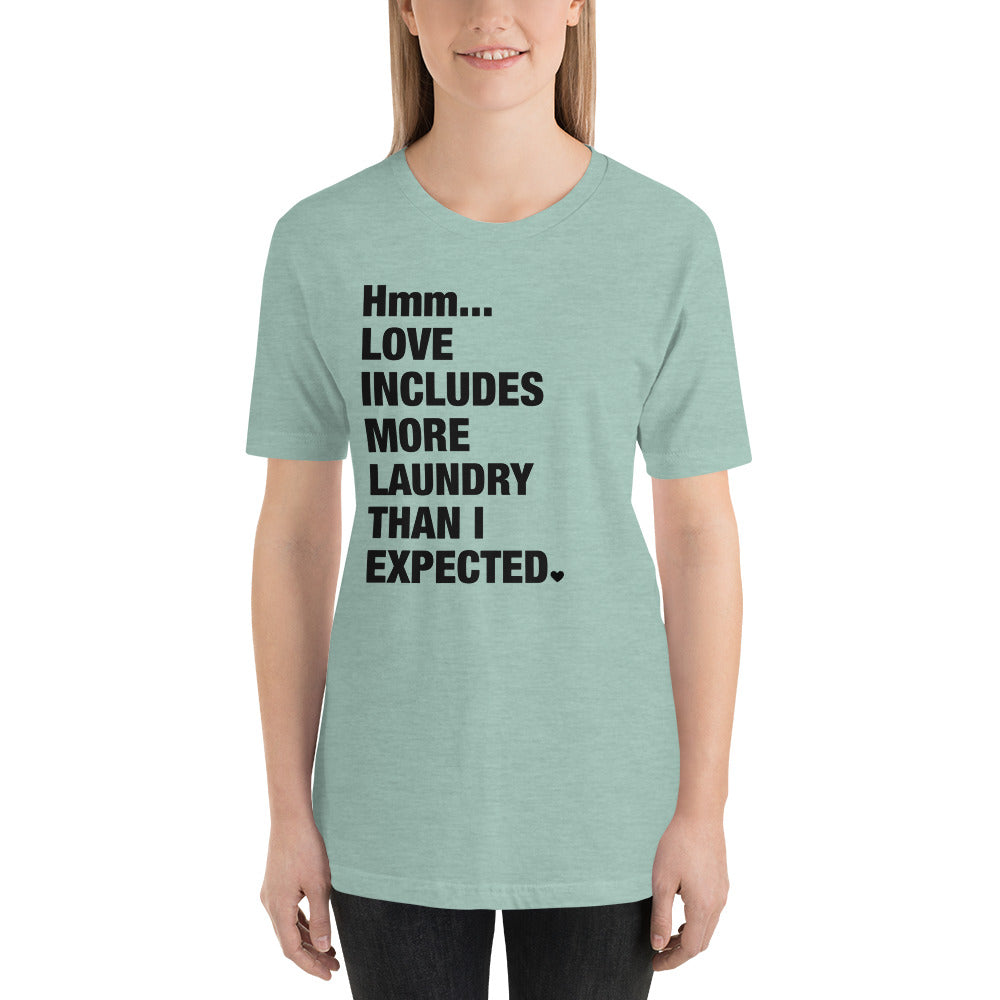 (Soft Unisex Bella - Heather Deep Teal, Orchid, Dusty Blue, Forest) Love Includes More Laundry Than I Expected (black)