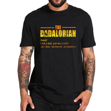 Load image into Gallery viewer, The Dadalorian Defination T Shirt Like A Dad Just Way Cooler Vintage Tshirt Crew Neck Short Sleeve Tee Tops